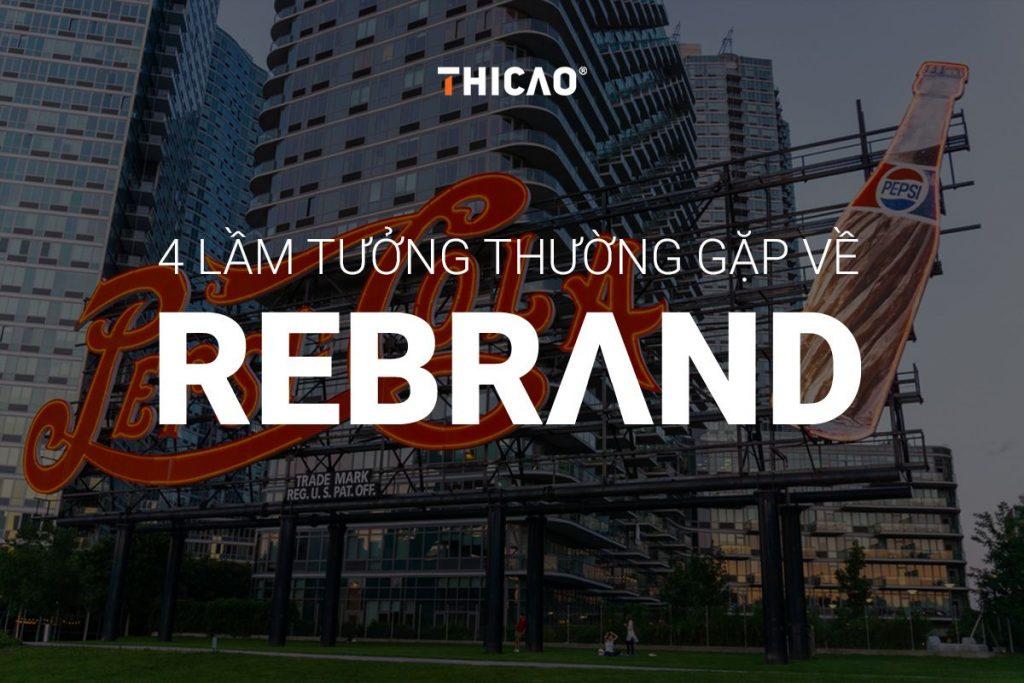 4 lầm tưởng thường gặp về rebrand